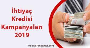 ihtiyaç kredisi kampanyaları 2019