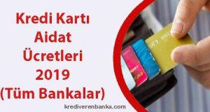kredi kartı aidat ücretleri 2019