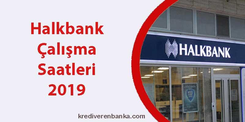 halkbank çalışma saatleri 2019