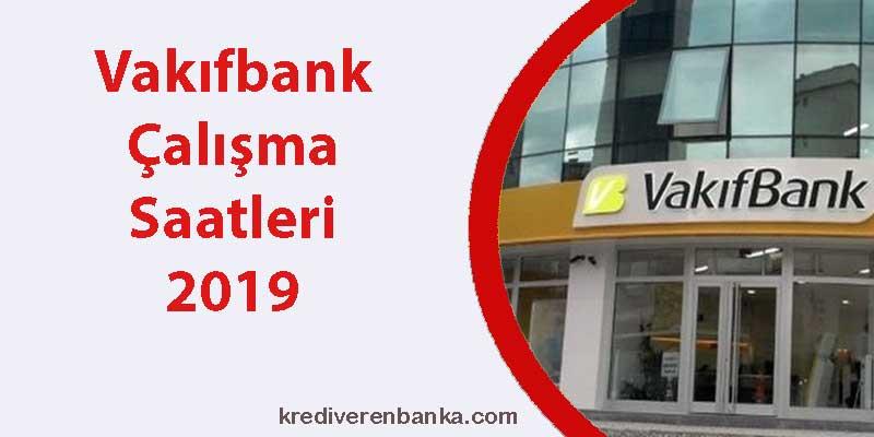 vakıfbank çalışma saatleri 2019