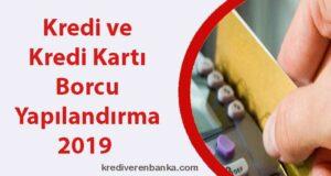 kredi ve kredi kartı borcu yapılandırma 2019