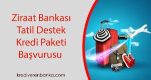 Ziraat Bankası Tatil Destek Kredi Paketi Başvurusu